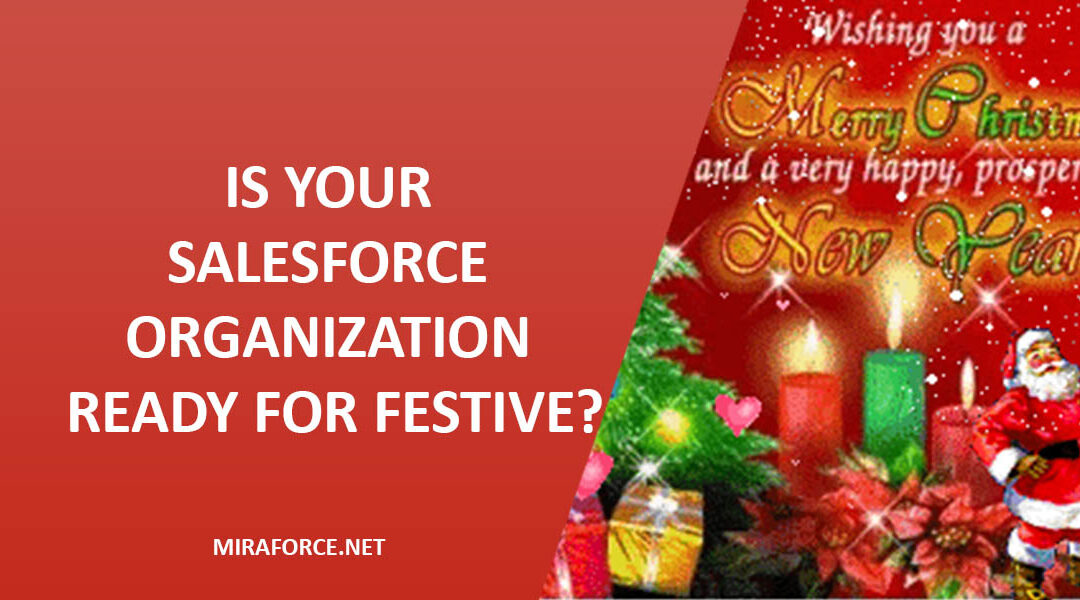 Is your Salesforce organization ready for festive?